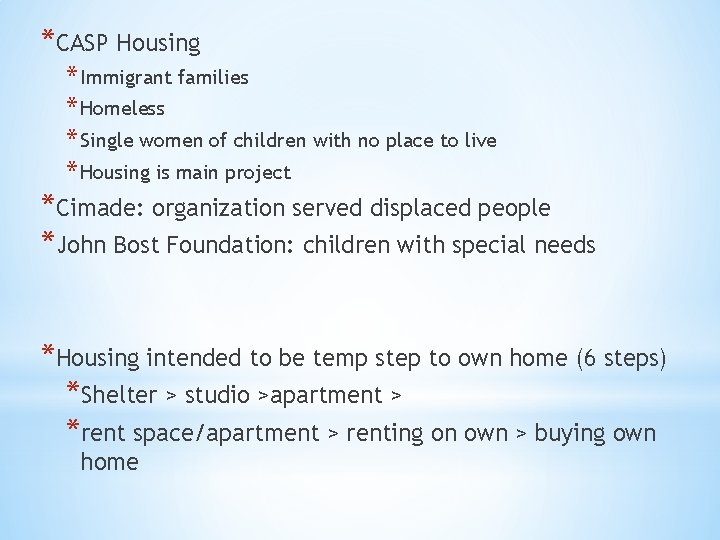 *CASP Housing * Immigrant families * Homeless * Single women of children with no