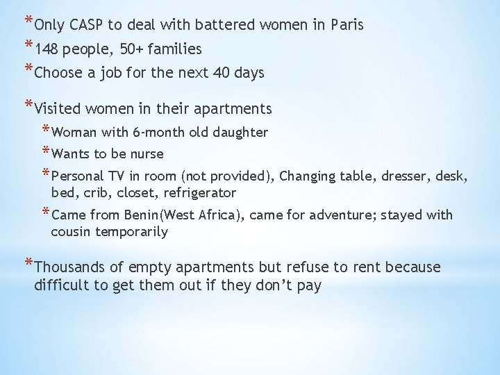 *Only CASP to deal with battered women in Paris *148 people, 50+ families *Choose