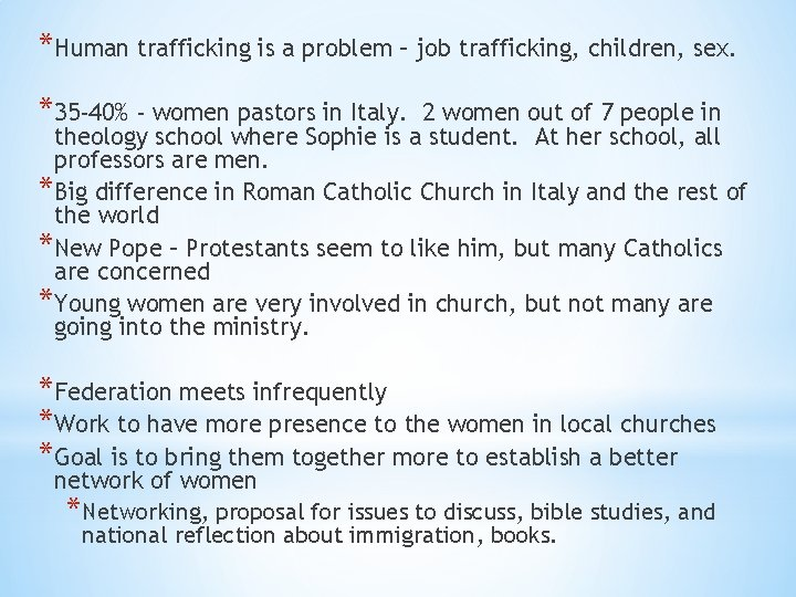 *Human trafficking is a problem – job trafficking, children, sex. *35 -40% - women