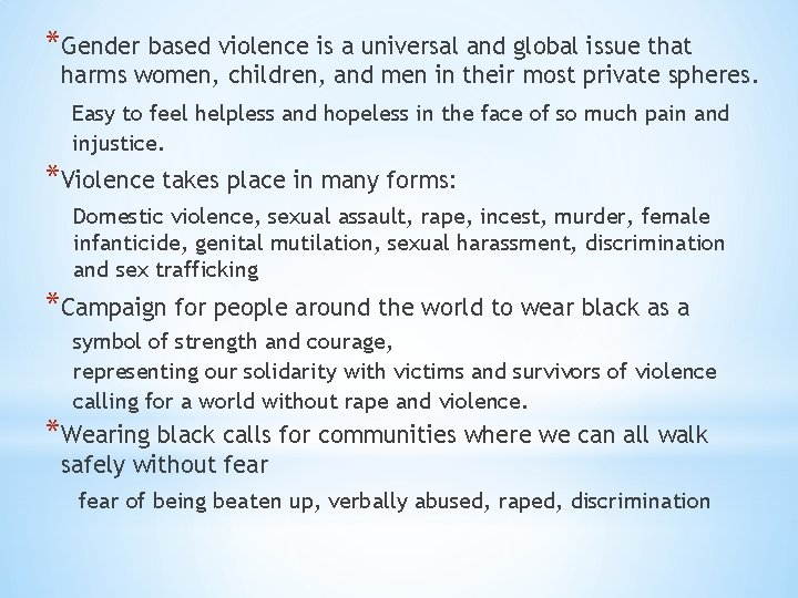 *Gender based violence is a universal and global issue that harms women, children, and
