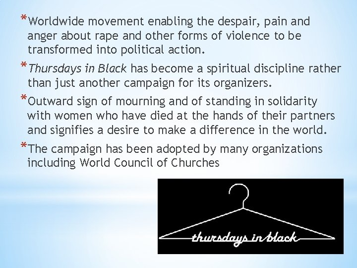 *Worldwide movement enabling the despair, pain and anger about rape and other forms of