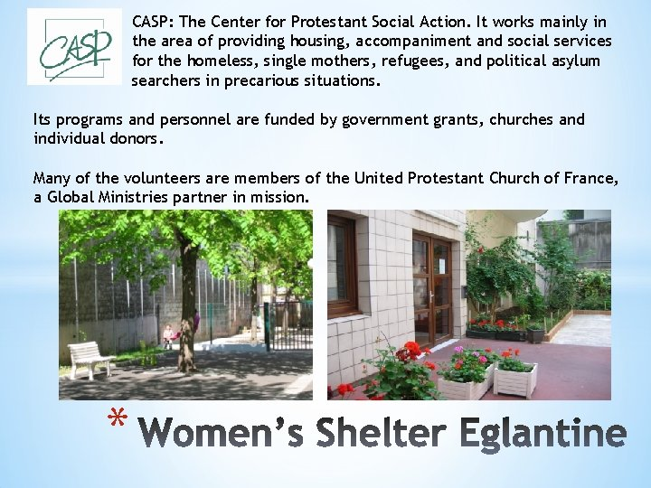CASP: The Center for Protestant Social Action. It works mainly in the area of