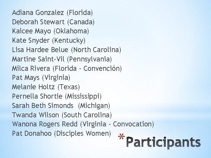 Adiana Gonzalez (Florida) Deborah Stewart (Canada) Kaicee Mayo (Oklahoma) Kate Snyder (Kentucky) Lisa Hardee