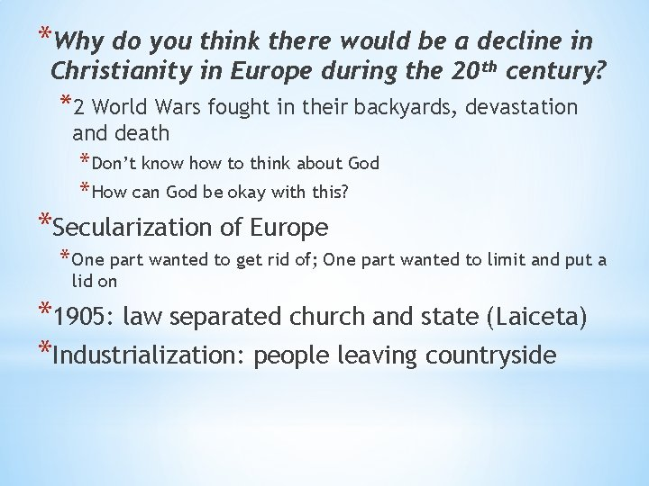 *Why do you think there would be a decline in Christianity in Europe during