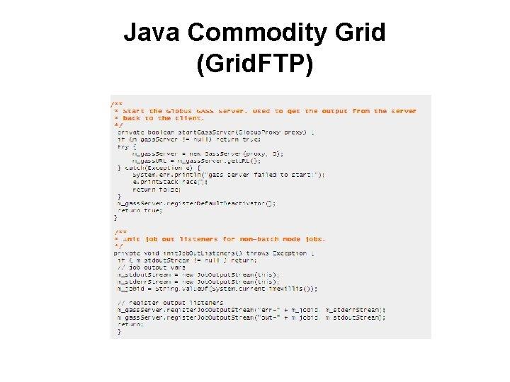 Java Commodity Grid (Grid. FTP)