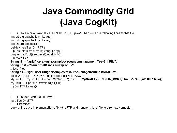 """Java Commodity Grid (Java Cog. Kit) • Create a new Java file called """"Test."""
