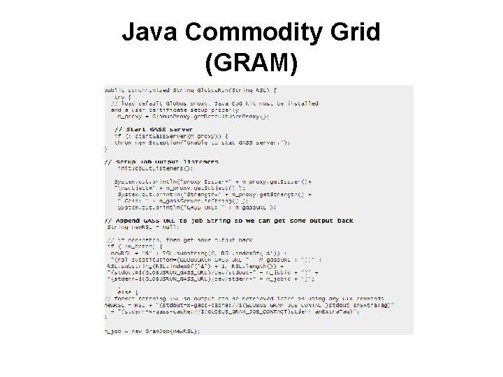 Java Commodity Grid (GRAM)
