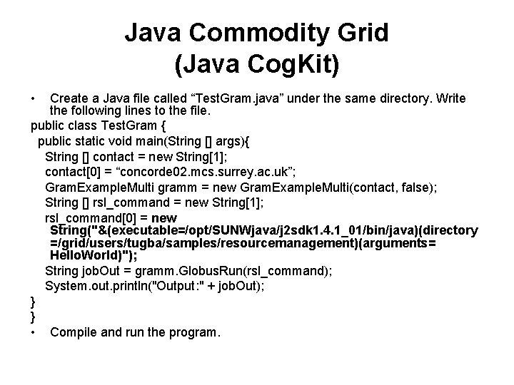 """Java Commodity Grid (Java Cog. Kit) • Create a Java file called """"Test. Gram."""