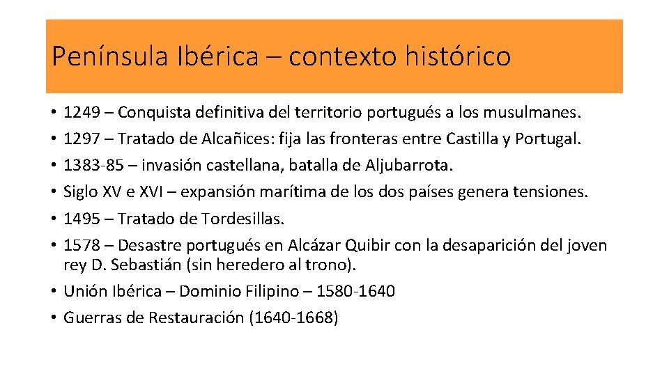 Península Ibérica – contexto histórico 1249 – Conquista definitiva del territorio portugués a los