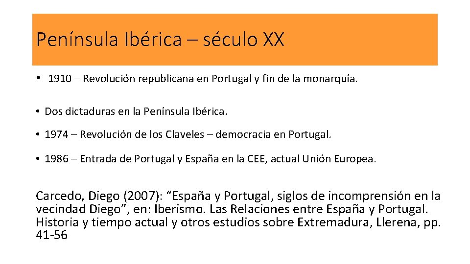 Península Ibérica – século XX • 1910 – Revolución republicana en Portugal y fin