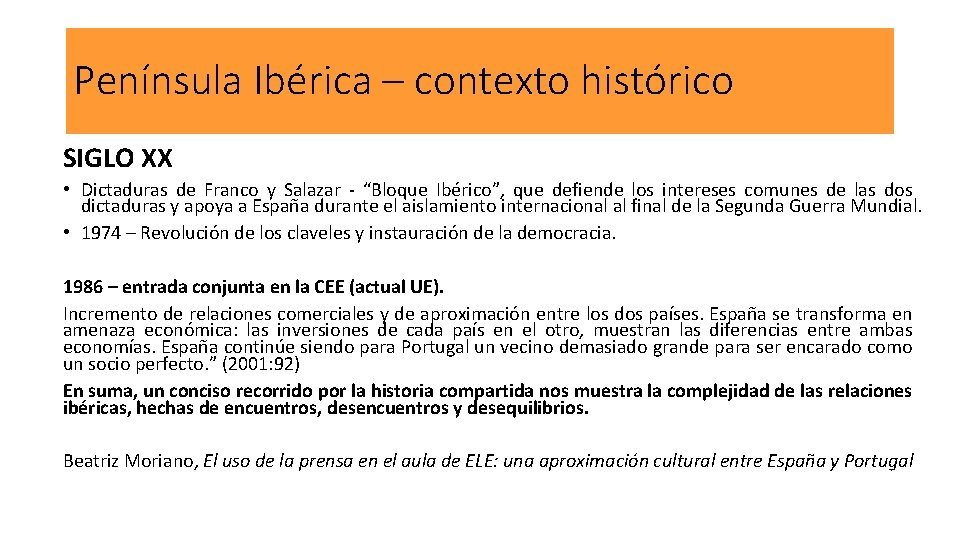 Península Ibérica – contexto histórico SIGLO XX • Dictaduras de Franco y Salazar -