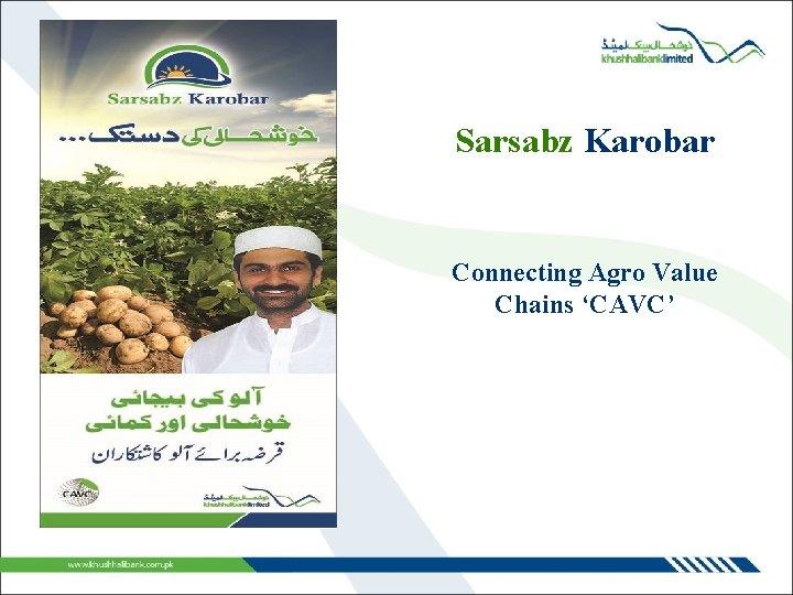 Sarsabz Karobar Connecting Agro Value Chains 'CAVC'