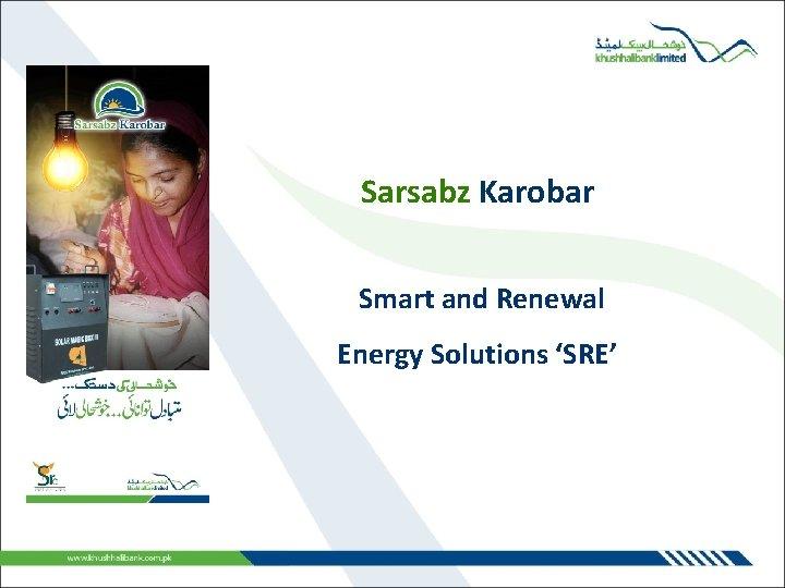 Sarsabz Karobar Smart and Renewal Energy Solutions 'SRE'