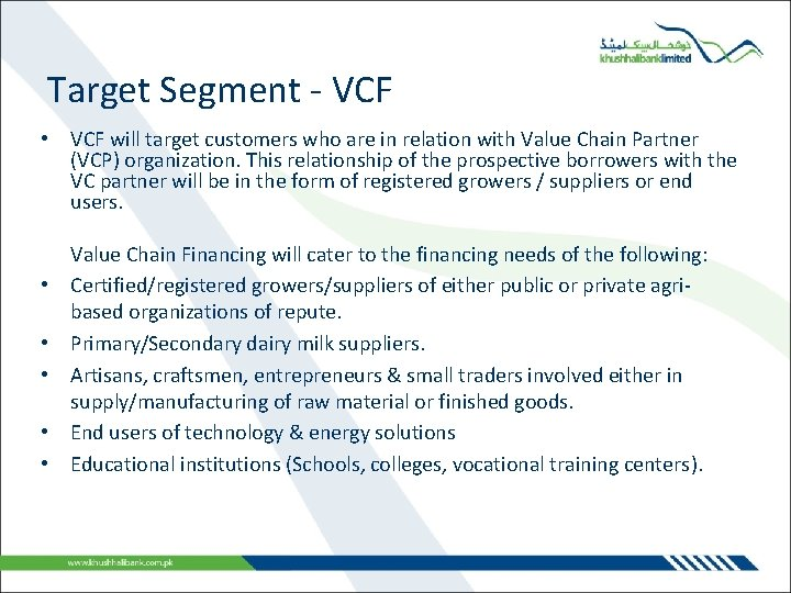 Target Segment - VCF • VCF will target customers who are in relation with