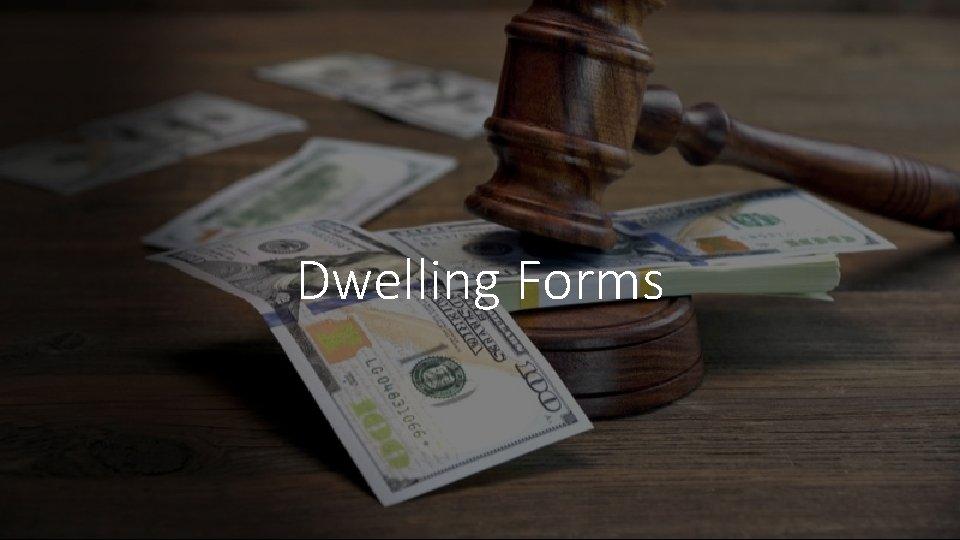 Dwelling Forms