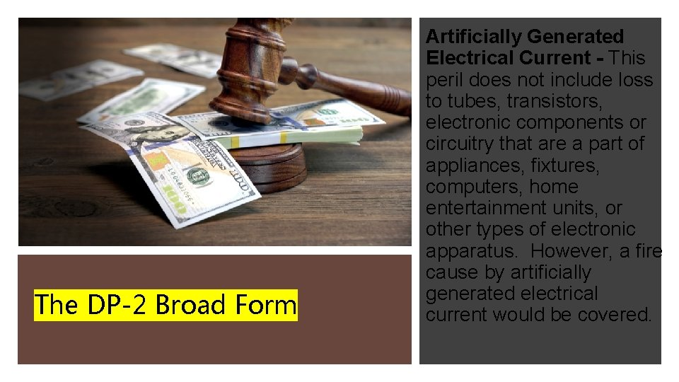 The DP-2 Broad Form Artificially Generated Electrical Current - This peril does not include