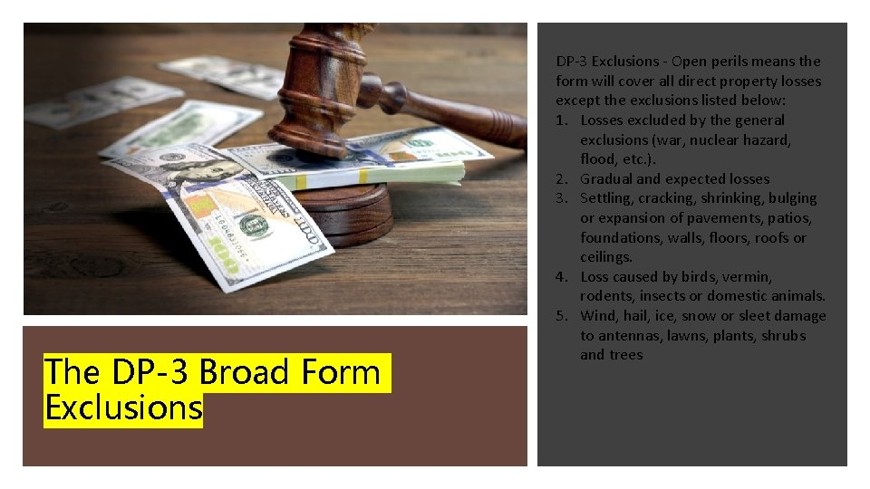The DP-3 Broad Form Exclusions DP-3 Exclusions - Open perils means the form will