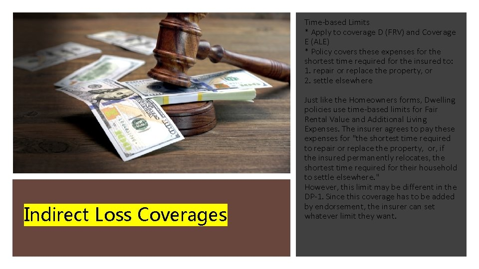 Time-based Limits * Apply to coverage D (FRV) and Coverage E (ALE) * Policy