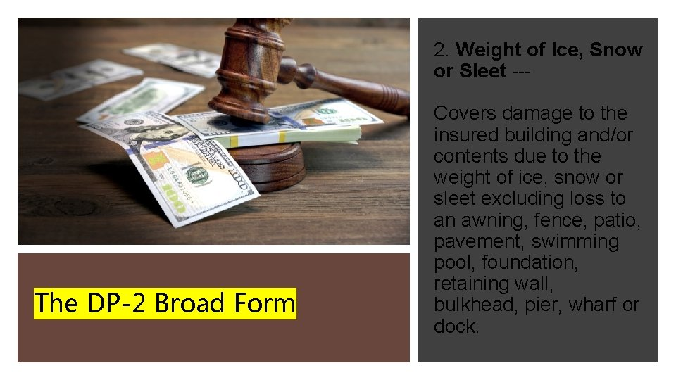 2. Weight of Ice, Snow or Sleet --- The DP-2 Broad Form Covers damage