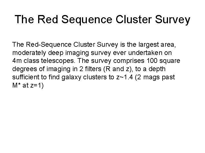 The Red Sequence Cluster Survey The Red-Sequence Cluster Survey is the largest area, moderately