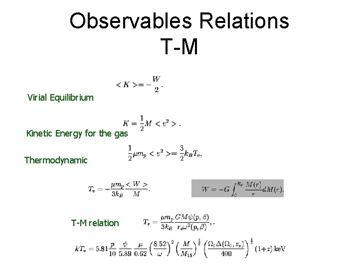Observables Relations T-M Virial Equilibrium Kinetic Energy for the gas Thermodynamic T-M relation