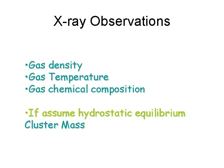 X-ray Observations • Gas density • Gas Temperature • Gas chemical composition • If