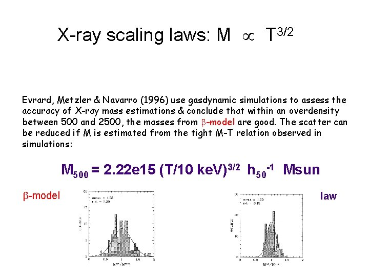 X-ray scaling laws: M T 3/2 Evrard, Metzler & Navarro (1996) use gasdynamic simulations