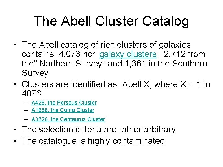 The Abell Cluster Catalog • The Abell catalog of rich clusters of galaxies contains