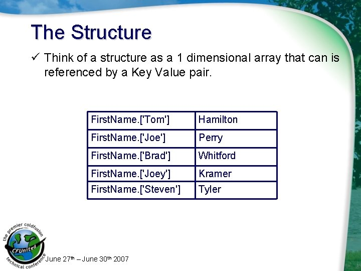 The Structure ü Think of a structure as a 1 dimensional array that can