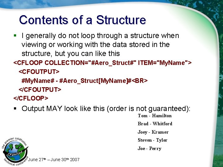 Contents of a Structure § I generally do not loop through a structure when
