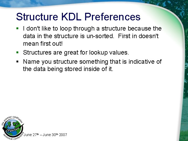 Structure KDL Preferences § I don't like to loop through a structure because the