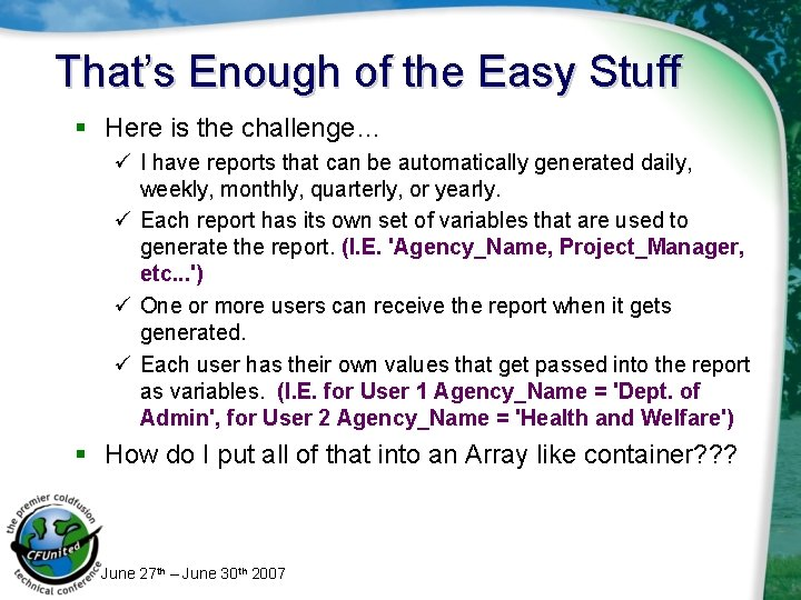 That's Enough of the Easy Stuff § Here is the challenge… ü I have