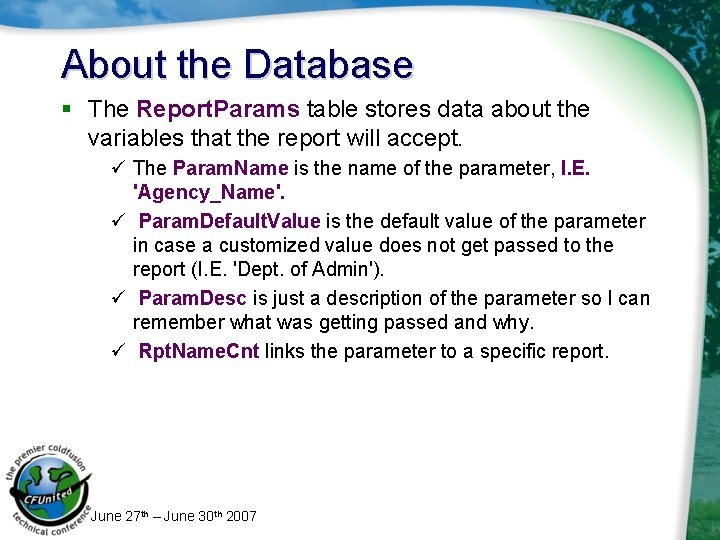 About the Database § The Report. Params table stores data about the variables that