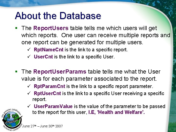 About the Database § The Report. Users table tells me which users will get