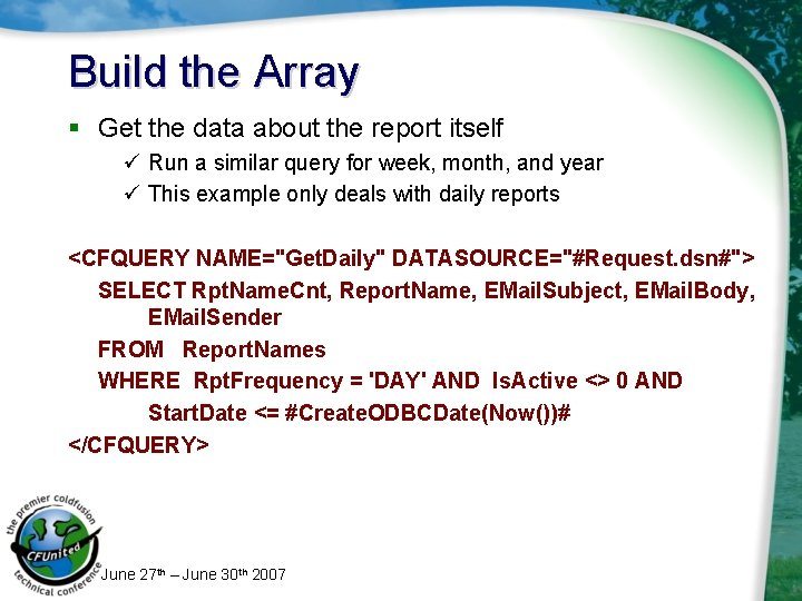 Build the Array § Get the data about the report itself ü Run a
