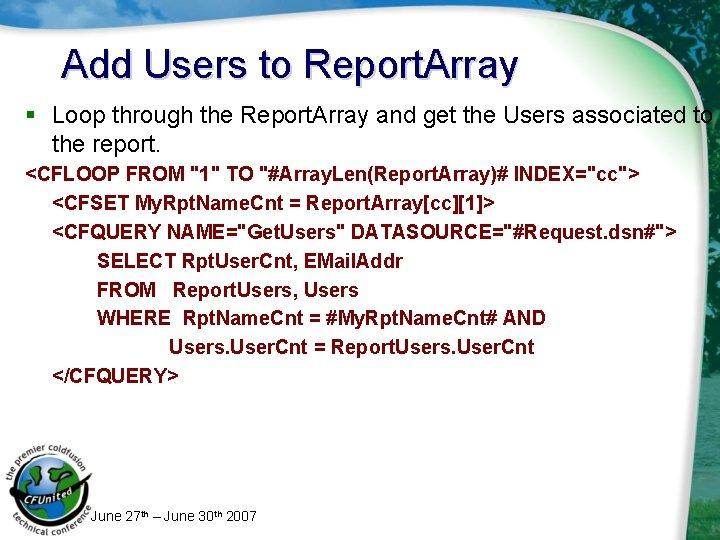 Add Users to Report. Array § Loop through the Report. Array and get the