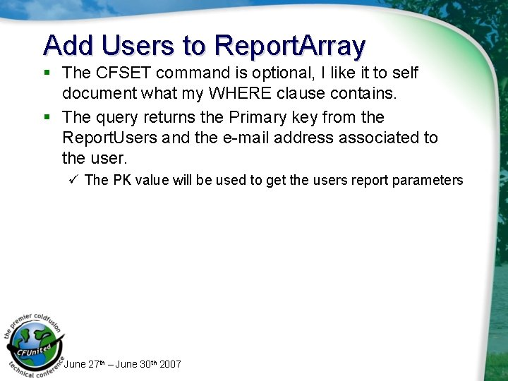 Add Users to Report. Array § The CFSET command is optional, I like it