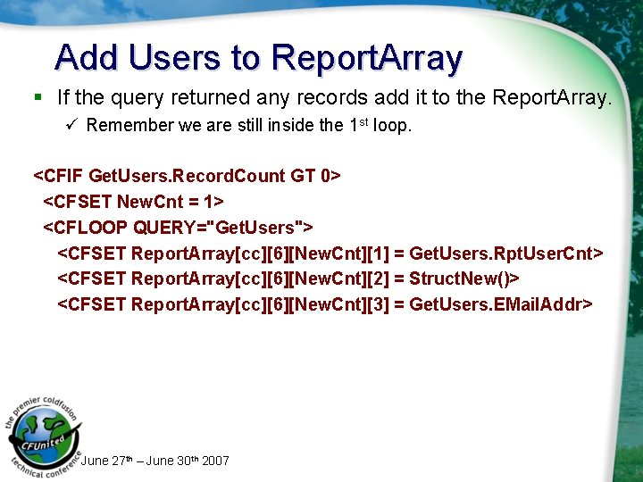 Add Users to Report. Array § If the query returned any records add it