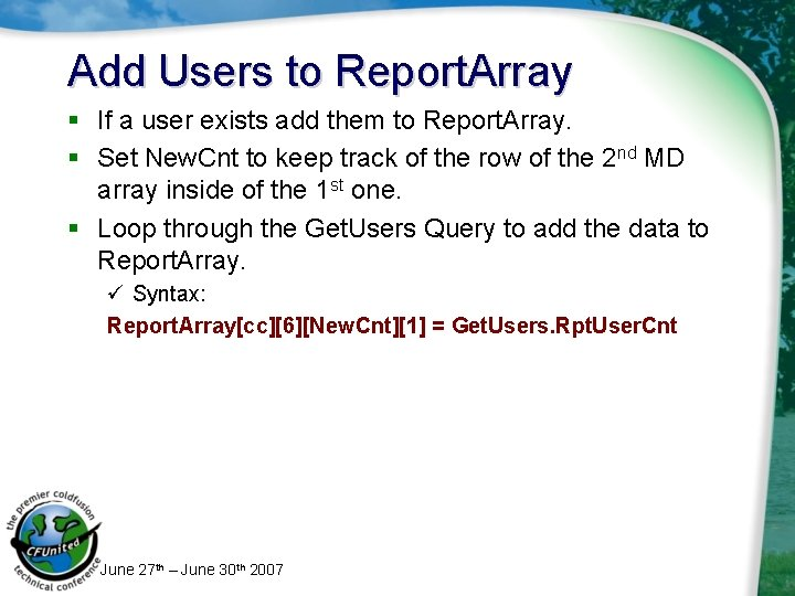 Add Users to Report. Array § If a user exists add them to Report.