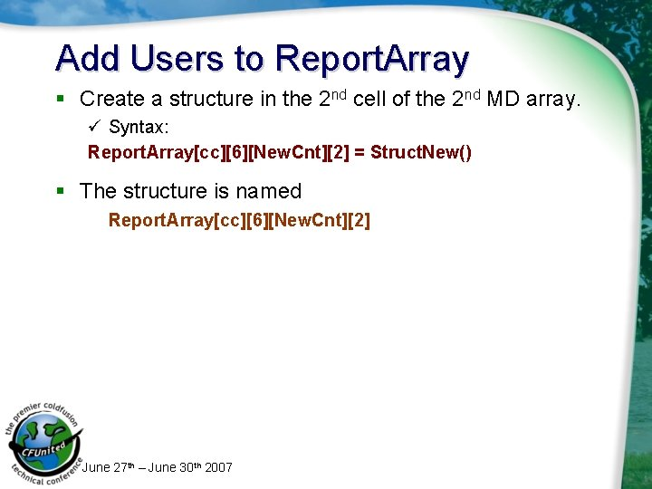 Add Users to Report. Array § Create a structure in the 2 nd cell