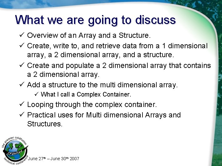 What we are going to discuss ü Overview of an Array and a Structure.