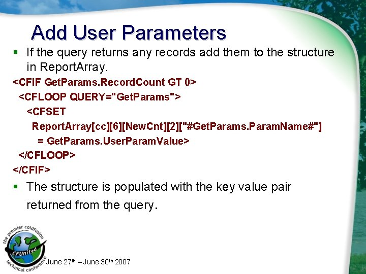 Add User Parameters § If the query returns any records add them to the