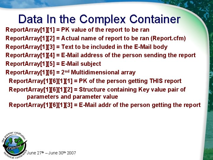 Data In the Complex Container Report. Array[1][1] = PK value of the report to