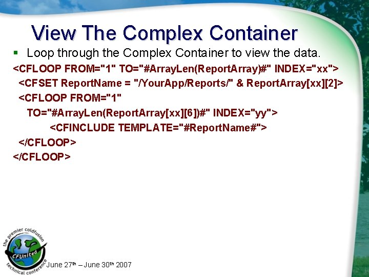 View The Complex Container § Loop through the Complex Container to view the data.