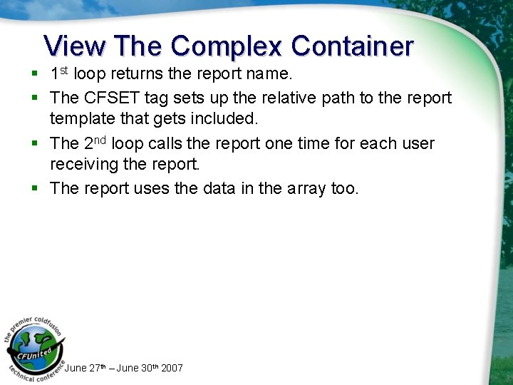 View The Complex Container § 1 st loop returns the report name. § The