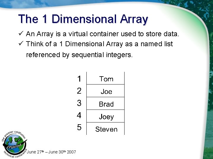 The 1 Dimensional Array ü An Array is a virtual container used to store