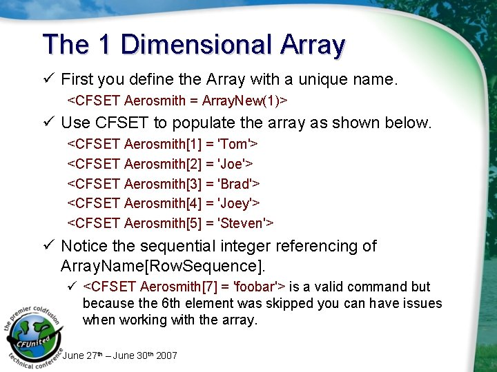 The 1 Dimensional Array ü First you define the Array with a unique name.
