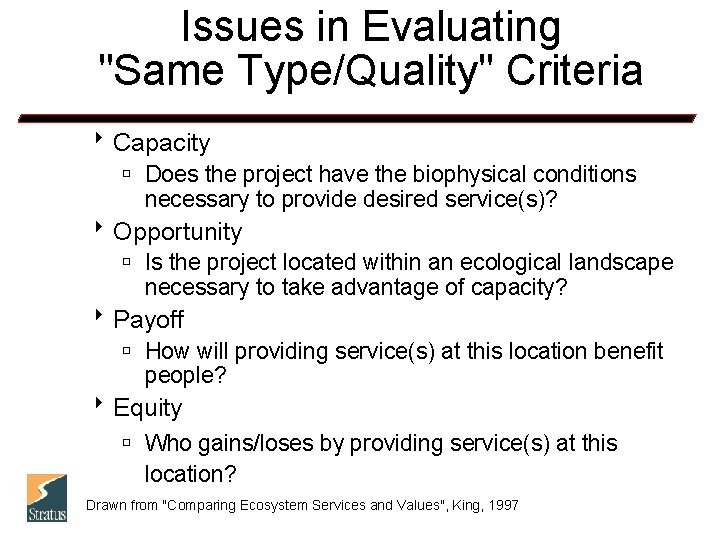 """Issues in Evaluating """"Same Type/Quality"""" Criteria 8 Capacity ú Does the project have the"""