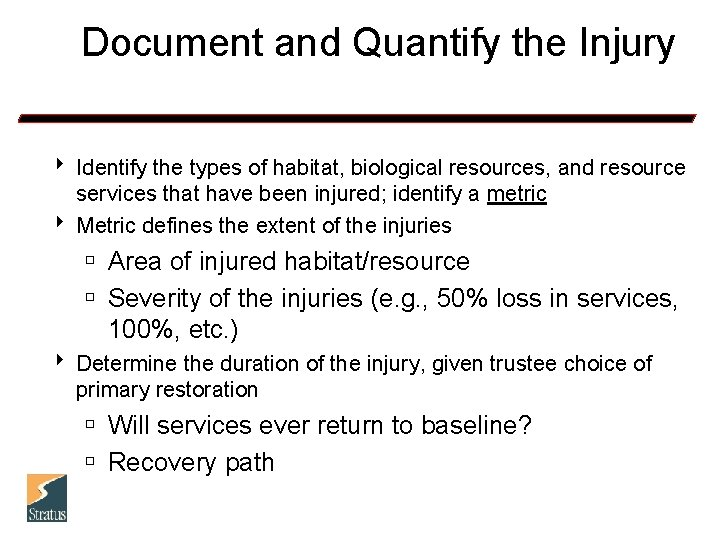 Document and Quantify the Injury 8 Identify the types of habitat, biological resources, and