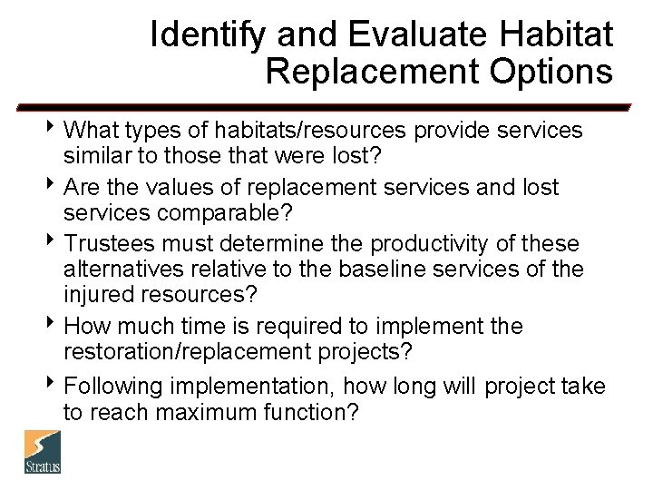 Identify and Evaluate Habitat Replacement Options 8 What types of habitats/resources provide services similar